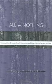 All or Nothing: Systematicity, Transcendental Arguments, and Skepticism in German Idealism - Franks, Paul W.