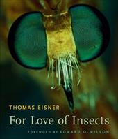 For Love of Insects - Eisner, Thomas