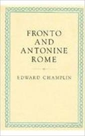 Fronto and Antonine Rome - Champlin, Edward