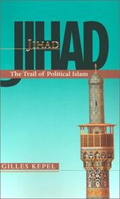 Jihad: The Trail of Political Islam - Kepel, Gilles / Roberts, Anthony F.