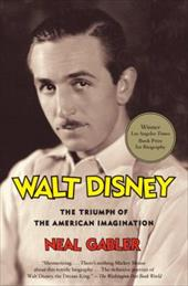 Walt Disney: The Triumph of the American Imagination - Gabler, Neal