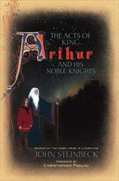 The Acts of King Arthur and His Noble Knights - Steinbeck, John / Paolini, Christopher