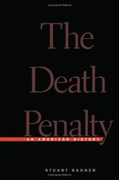 The Death Penalty: An American History - Banner, Stuart