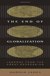 The End of Globalization: Lessons from the Great Depression - James, Harold