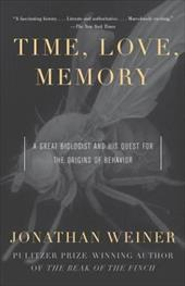 Time, Love, Memory: A Great Biologist and His Quest for the Origins of Behavior - Weiner, Jonathan
