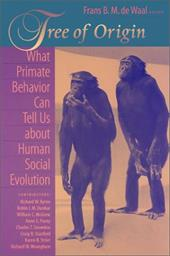 Tree of Origin: What Primate Behavior Can Tell Us about Human Social Evolution - de Waal, Frans / Byrne, Richard / Dunbar, Robin