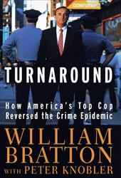 Turnaround: How America's Top Cop Reversed the Crime Epidemic - Bratton, William / Knobler, Peter