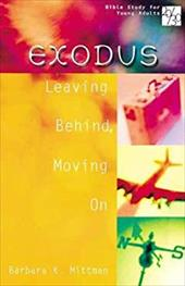 20/30 Bible Study for Young Adults Exodus: Leaving Behind, Moving on - Mittman, Barbara K.