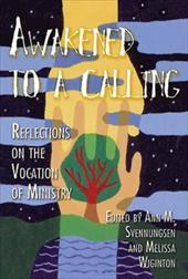 Awakened to a Calling: Reflections on the Vocation of Ministry - Svennungsen, Ann / Wiginton, Melissa