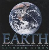 Earth: Our Planet in Space - Simon, Seymour