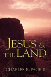 Jesus & the Land - Page, Charles R. / Page II, Charles R.