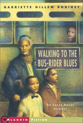 Walking to the Bus-Rider Blues - Robinet, Harriette Gillem