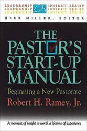 The Pastor's Start-Up Manual - Ramey, Robert / Miller, Herb