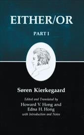 Kierkegaard's Writings, III, Part I: Either/Or. Part I - Kierkegaard, Soren / Kierkegaard, S. Ren / Hong, Howard Vincent