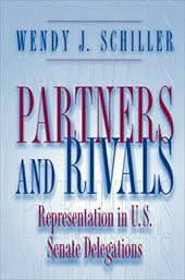 Partners and Rivals: Representation in U.S. Senate Delegations - Schiller, Wendy J.