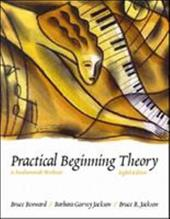 Practical Beginning Theory: A Fundamentals Worktext - Benward, Bruce / Jackson, Barbara Seagrave / Jackson, Bruce R.