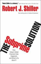 The Subprime Solution: How Today's Global Financial Crisis Happened, and What to Do about It - Shiller, Robert J.