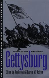 Guide to the Battle of Gettysburg - Luvaas, Jay / Nelson, Harold W.