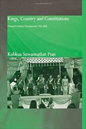 Kings, Country and Constitutions: Thailand's Political Development 1932-2000 - Suwannathat-Pian, Kobkua