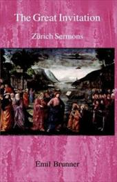 The Great Invitation: Zurich Sermons - Brunner, Emil / Knight, Harold