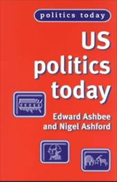 Us Politics Today - Ashbee, Edward / Ashford, Nigel