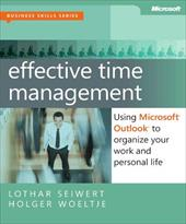 Effective Time Management: Using Microsoft Outlook to Organize Your Work and Personal Life - Seiwert, Lothar / Woeltje, Holger