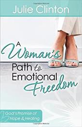 A Woman's Path to Emotional Freedom - Clinton, Julie