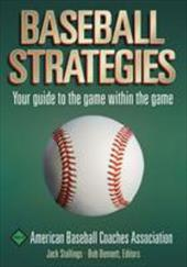 Baseball Strategies - American Baseball Coaches Association / Cohen, Daniel / Stallings, Jack
