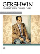 Gershwin: Complete Works for Solo Piano - Gershwin, George / Hinson, Maurice