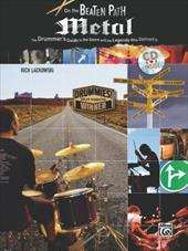 On the Beaten Path Metal: The Drummer's Guide to the Genre and the Legends Who Defined It, Book & CD - Lackowski, Rich