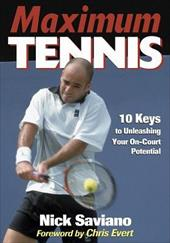 Maximum Tennis: 10 Keys to Unleashing Your On-Court Potential - Saviano, Nick / Evert, Chris