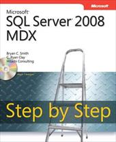 Microsoft SQL Server 2008 MDX Step by Step - Smith, Bryan C. / Clay, C. Ryan / Consulting, Hitachi