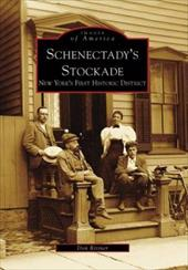 Schenectady's Stockade: New York's First Historic District - Rittner, Don