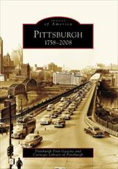 Pittsburgh: 1758-2008 - Pittsburgh Post-Gazette / Carnegie Library of Pittsburgh