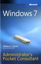 Windows 7 Administrator's Pocket Consultant - Stanek, William R.
