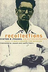Viktor Frankl Recollections: An Autobiography - Frankl, Viktor E.