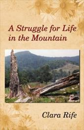 A Struggle for Life in the Mountain - Rife, Clara