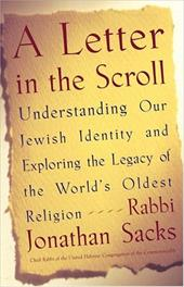 A Letter in the Scroll: Understanding Our Jewish Identity and Exploring the Legacy of the World's Oldest Religion - Sacks, Rabbi Jonathan