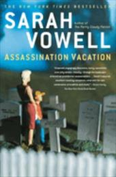 Assassination Vacation - Vowell, Sarah