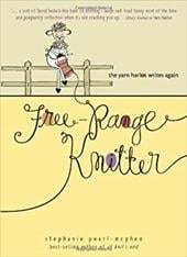 Free-Range Knitter: The Yarn Harlot Writes Again - Pearl-McPhee, Stephanie