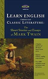Learn English Through Classic Literature: The Short Stories and Essays of Mark Twain - Twain, Mark