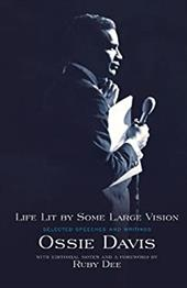 Life Lit by Some Large Vision: Selected Speeches and Writings - Davis, Ossie / Dee, Ruby