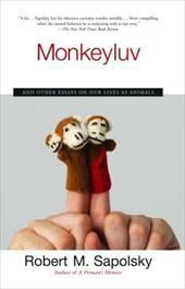 Monkeyluv: And Other Essays on Our Lives as Animals - Sapolsky, Robert M.