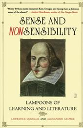 Sense and Nonsensibility: Lampoons of Learning and Literature - Douglas, Lawrence / George, Alexander