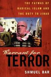 Warrant for Terror: Fatwas of Radical Islam and the Duty to Jihad - Bar, Shmuel