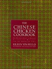 The Chinese Chicken Cookbook: 100 Easy-To-Prepare, Authentic Recipes for the American Table - Putnam, Robert D. / Lo, Eileen Yin-Fei / Yin-Fei Lo, Eileen