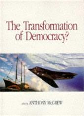 The Transformation of Democracy: Globalization and Territorial Democracy - McGrew, Anthony