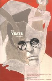The Yeats Reader, Revised Edition: A Portable Compendium of Poetry, Drama, and Prose - Yeats, William Butler / Finneran, Richard J.
