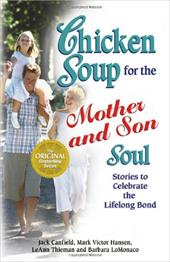 Chicken Soup for the Mother and Son Soul: Stories to Celebrate the Lifelong Bond - Canfield, Jack / Hansen, Mark Victor / Thieman, LeAnn, L.P.N.