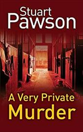 A Very Private Murder - Pawson, Stuart